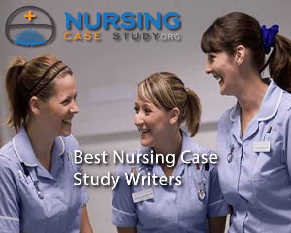 Best Nursing Case Study Writers