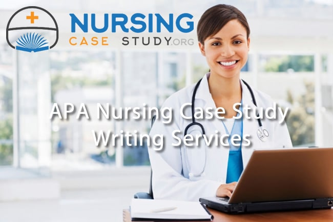 APA Nursing Case Study Writing Services