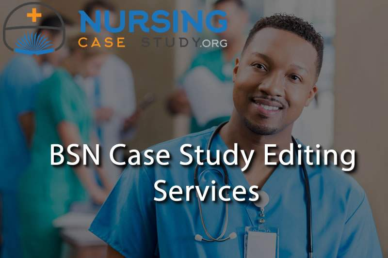 BSN case study editing services