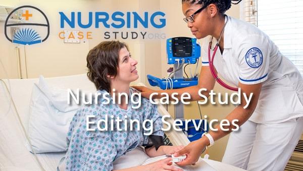 Nursing Case Study Editing Services