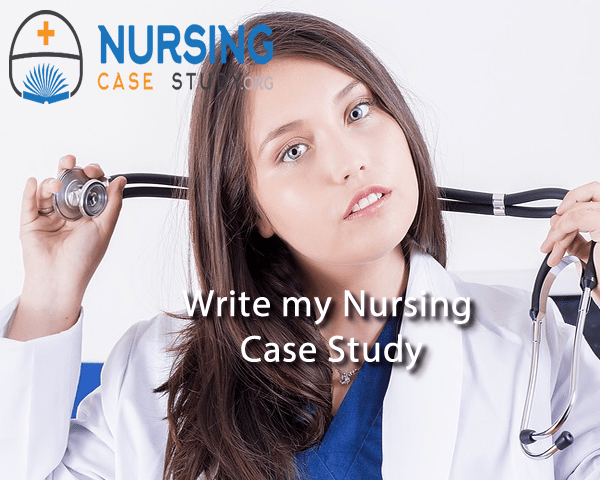 Write My Nursing Case Study