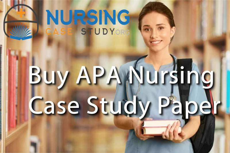 buy-apa-nursing-case-study-paper