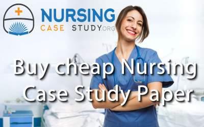 buy-cheap-nursing-case-study-paper