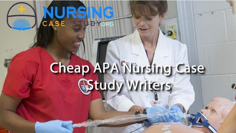 cheap apa nursing case study writers