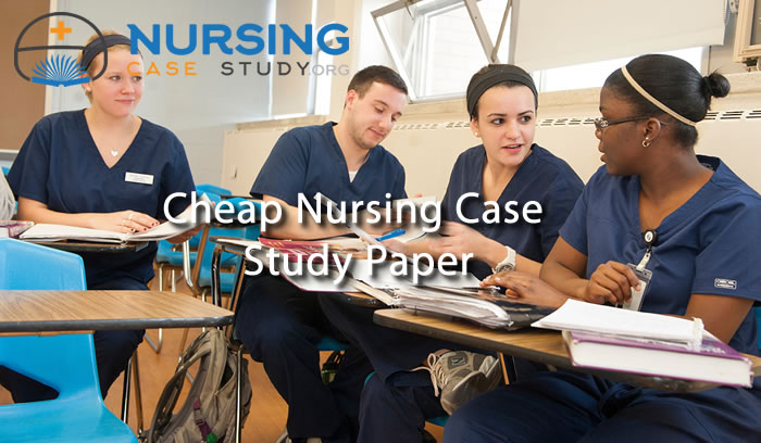 cheap nursing case study paper