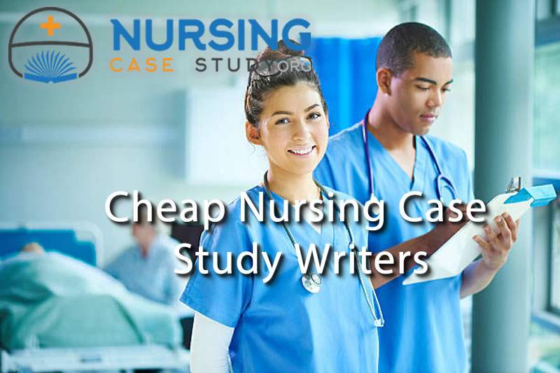 cheap nursing case study writers