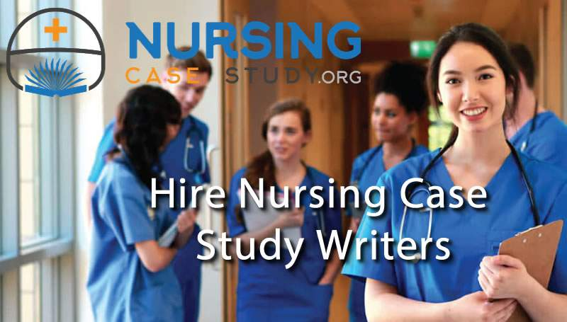 hire nursing case study writers