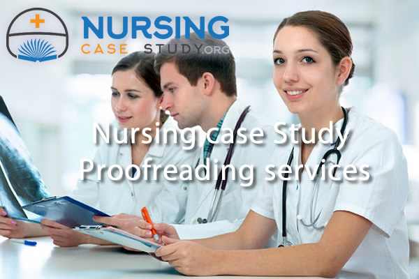 nursing case study proofreading service