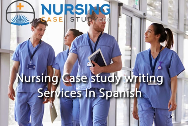 nursing case study writing services in spanish