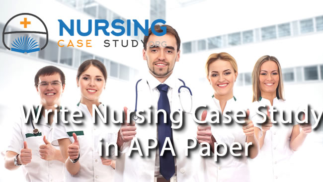 write nursing case study in apa-paper