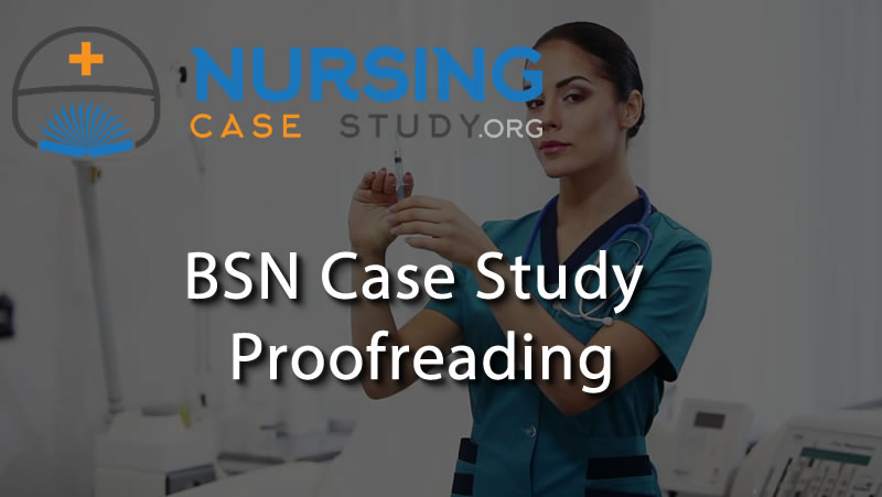 BSN case study proofreading
