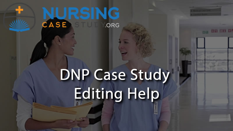 DNP case study editing help