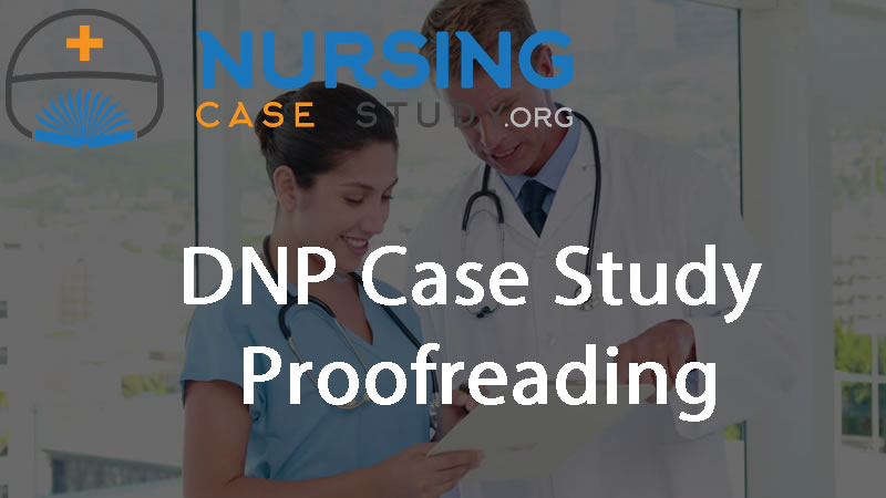 DNP case study proofreading