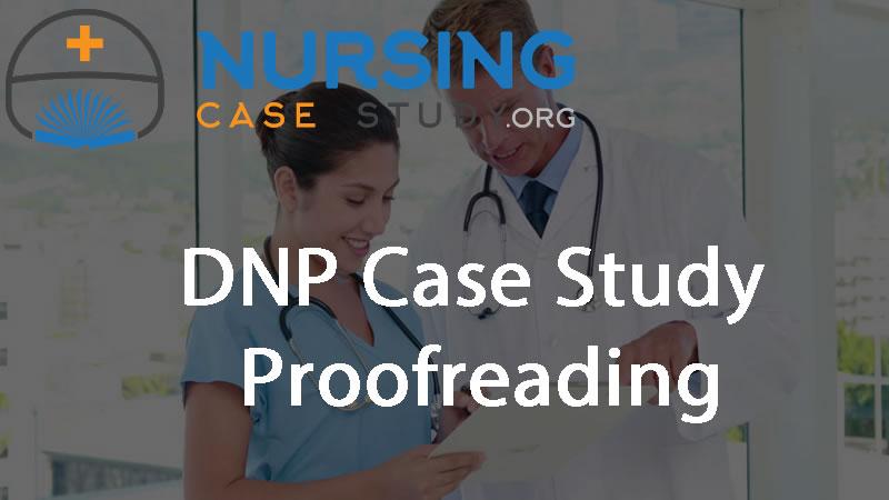 DNP case study proofreading