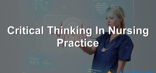Critical‌ ‌Thinking‌ ‌In‌ ‌Nursing‌ ‌Practice‌